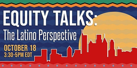 Equity Talks: The Latino Perspective tickets