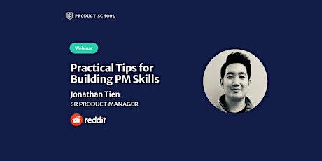 Webinar: Practical Tips for Building PM Skills by Reddit Sr PM tickets