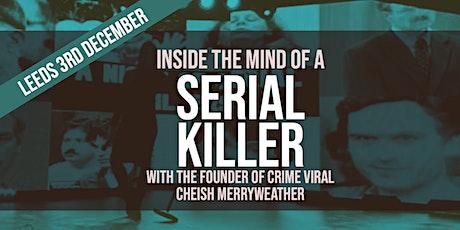 Inside the Mind of a Serial Killer - Leeds tickets