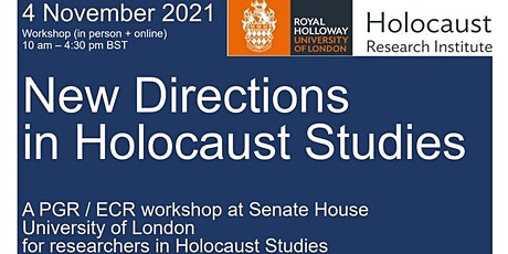 PGR & ECR Workshop 'New Directions in Holocaust Studies' (VIRTUAL) tickets