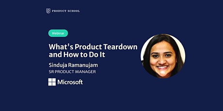 Webinar: What's Product Teardown and How to Do It by Microsoft Sr PM tickets