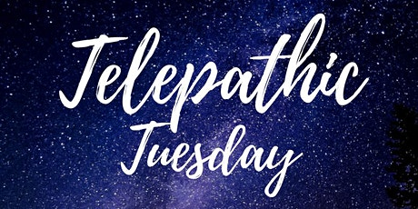 Telepathic Tuesday October 26th  @ 7PM EST tickets