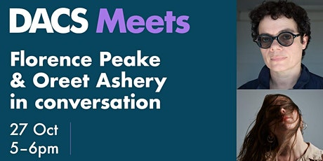 DACS Meets: Florence Peake and Oreet Ashery in conversation tickets