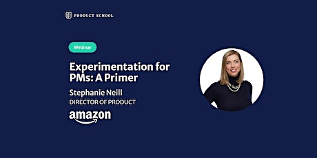 Webinar: Experimentation for PMs: A Primer by Amazon Director of Product ingressos