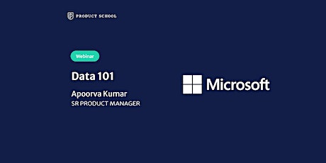 Webinar: Data 101 by Microsoft Sr Product Manager tickets