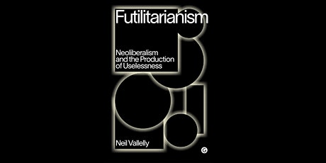 Book Launch: Futilitarianism by Neil Vallelly tickets
