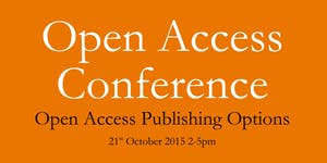 UCL Open Access Conference 2015: 'Open Access...