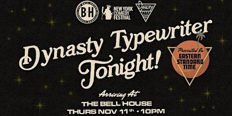 Dynasty Typewriter Tonight! tickets