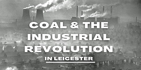 Group Walk - Coal and the Industrial Revolution in Leicester tickets