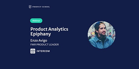 Webinar: Product Analytics Epiphany by fmr Intercom Product Leader tickets