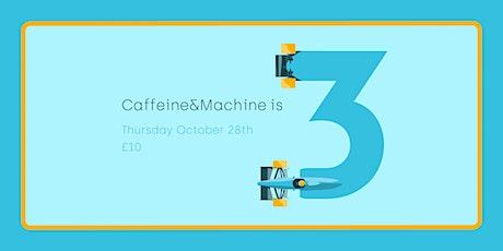 Caffeine&Machine X Driftworks tickets