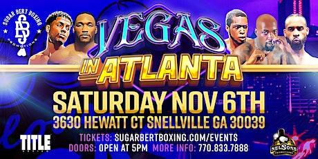 Sugar Bert Boxing Presents-Professional Boxing: Vegas In Atlanta Series III tickets