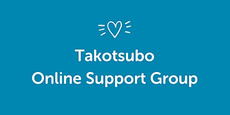 Takotsubo Online Support Group (Q&A and Meet The Community) tickets