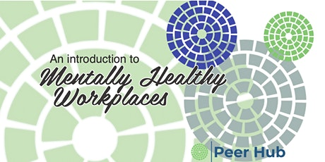 Introducing Mental Healthy Workplaces from Peer Hub CIC tickets