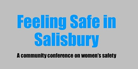 Feeling Safe in Salisbury Conference tickets