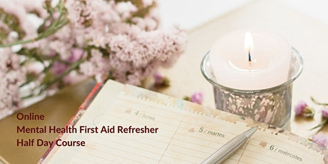 Mental Health First Aid (MHFA)  Refresher Online - Half Day Course - Mon PM tickets