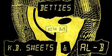 A Night w/ Betties featuring DJs KB Sweets  & Al -B tickets
