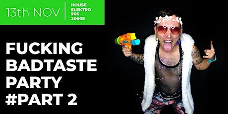 Kätz - FUCKING BAD TASTE PARTY PART II Tickets