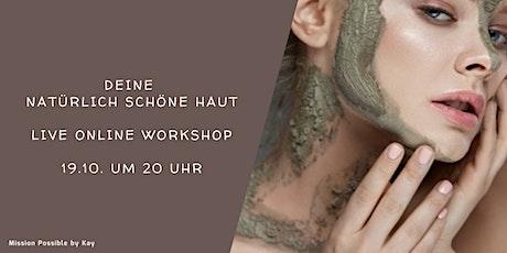 Live Online Workshop - Natürlich schöne Haut Tickets