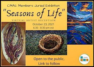 """Seasons of Life"" Exhibition Artist Reception tickets"