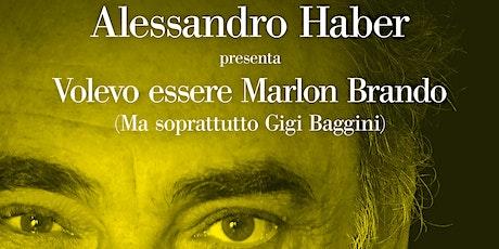 Alessandro Haber e  Mirko Capozzoli  presentano Volevo essere Marlon Brando biglietti