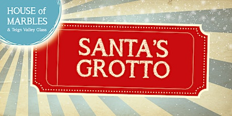 Santa's Grotto at House of Marbles  - Sunday 12th December tickets