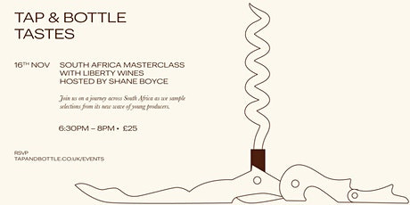 Tap & Bottle Tastes: South Africa Masterclass with Liberty Wines tickets