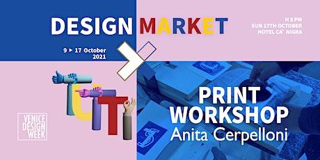 Design Market | Print Workshop con Anita Cerpelloni biglietti