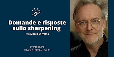 Sharpening o maschera di contrasto: chiedi a Marco Olivotto! biglietti
