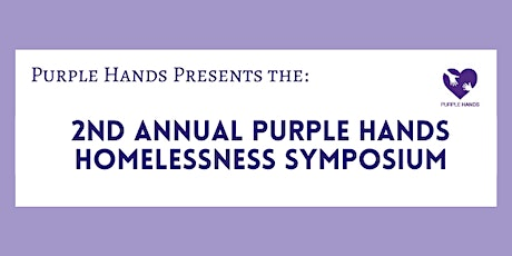 2nd Annual Purple Hands Homelessness Symposium tickets