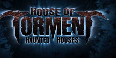 House of Torment - Haunted House tickets