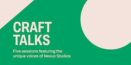 Craft Talks with Nexus Studios tickets
