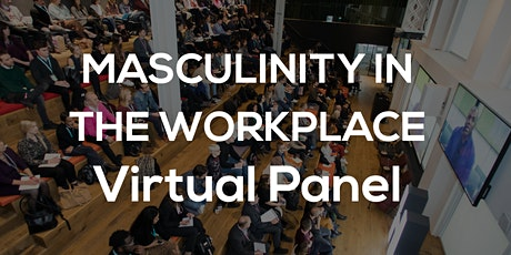 Masculinity in the Workplace - Panel - What does it mean to be an ally? tickets