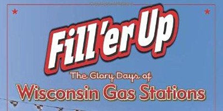 Fill'er Up: The Glory Days of Wisconsin Gas Stations tickets