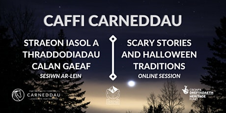 Caffi Carneddau:  scary stories and Halloween traditions tickets