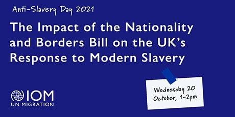 The Impact of the Nationality and Borders Bill on Modern Slavery in the UK tickets
