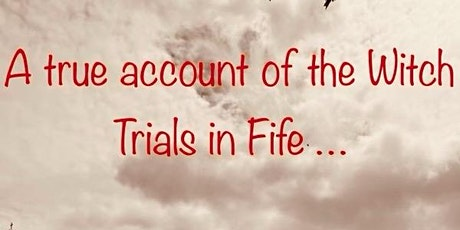 A true account of the Witch Trials in Fife tickets
