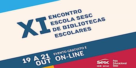 XI ENCONTRO ESCOLA SESC DE BIBLIOTECAS ESCOLARES ingressos