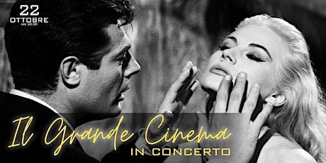 Il Grande Cinema in Concerto biglietti
