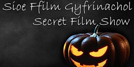 Secret Film Show - Sioe Ffilm Gyfrinachol (18) tickets