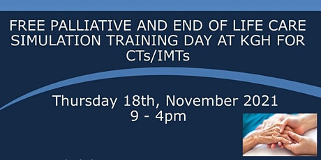PALLIATIVE AND END OF LIFE CARE SIMULATION TRAINING FOR IMT/ CT TRAINEES tickets