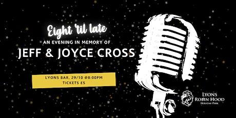 8 'til Late: An Evening in Memory of Jeff & Joyce Cross tickets