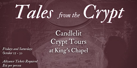 Tales from the Crypt: Candlelit Crypt Tours at King's Chapel tickets