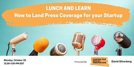 Lunch and Learn: How to Land Press Coverage for your Startup tickets