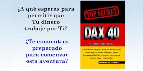 APRENDE A INVERTIR CON SENTIDO TOP SECRET: DAX 40 entradas