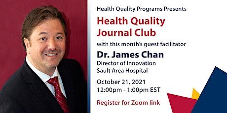 Health Quality Journal Club w/ Guest Facilitator Dr. James Chan tickets