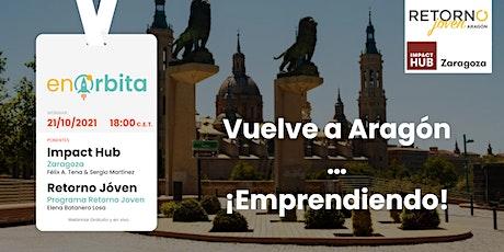Vuelve a Aragón... ¡Emprendiendo! boletos