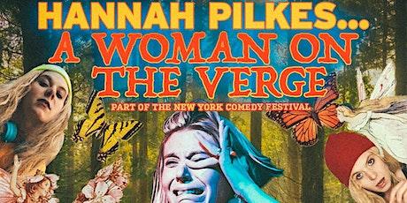 Hannah Pilkes, A Woman On The Verge tickets