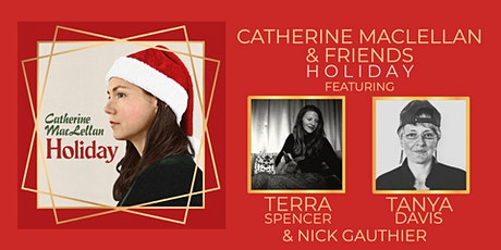 Catherine MacLellan & Friends: Holiday tickets