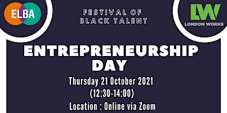 Festival Of Black Talent - Entrepreneurship Day tickets